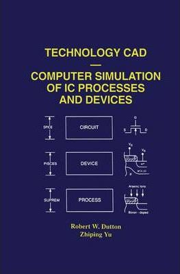 Technology CAD - Computer Simulation of IC Processes and Devices