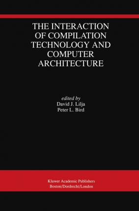 The Interaction of Compilation Technology and Computer Architecture