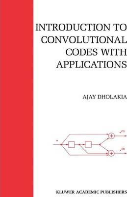 Introduction to Convolutional Codes with Applications
