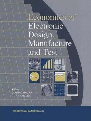 Economics of Electronic Design, Manufacture and Test