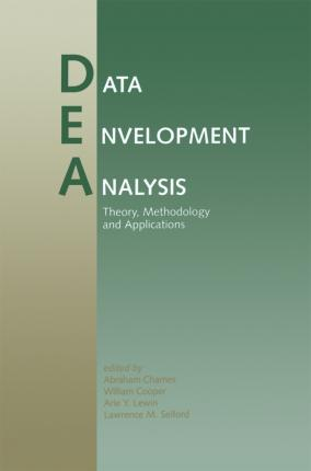 Data Envelopment Analysis: Theory, Methodology, and Applications