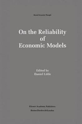 On the Reliability of Economic Models