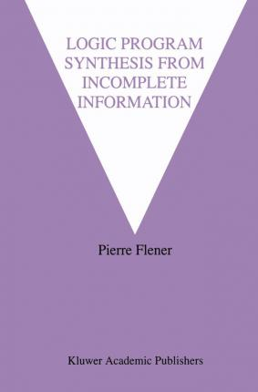 Logic Program Synthesis from Incomplete Information