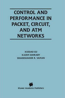 Control and Performance in Packet, Circuit, and ATM Networks