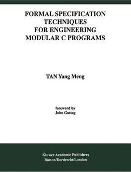 Formal Specification Techniques for Engineering Modular C Programs