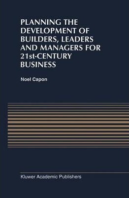 Planning the Development of Builders, Leaders and Managers for 21st-Century Business: Curriculum Review at Columbia Business School