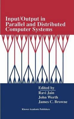 Input/Output in Parallel and Distributed Computer Systems