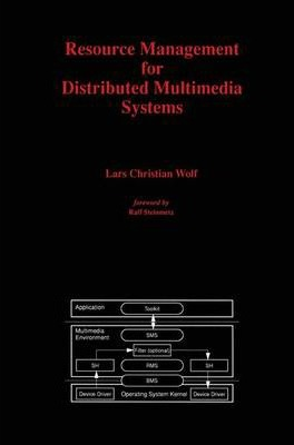 Resource Management for Distributed Multimedia Systems