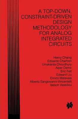 A Top-Down, Constraint-Driven Design Methodology for Analog Integrated Circuits