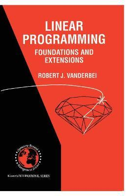 Linear Programming: Foundations and Extensions