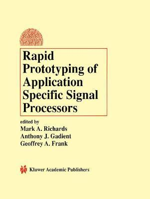 Rapid Prototyping of Application Specific Signal Processors