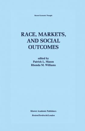 Race, Markets, and Social Outcomes