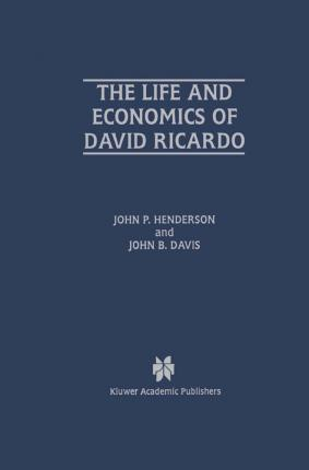 The Life and Economics of David Ricardo