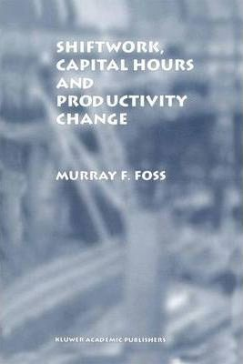 Shiftwork, Capital Hours and Productivity Change