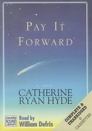 Pay it Forward: Pay It Forward Complete & Unabridged
