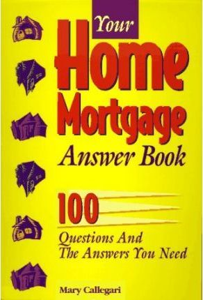 Your Home Mortgage Answer Book