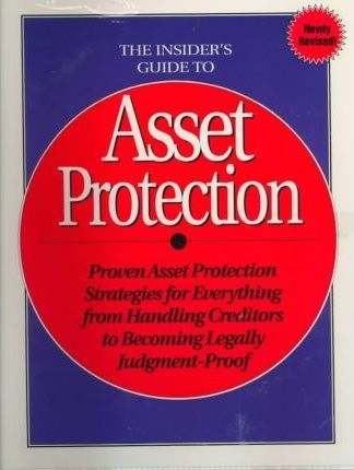 The Insider's Guide to Asset Protection