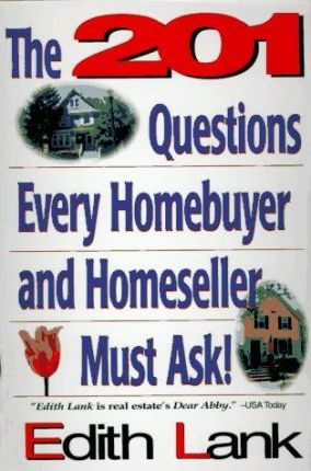 The 201 Questions Every Homebuyer and Homeseller Must Ask!