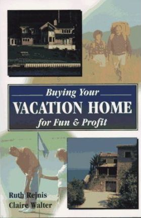 Buying Your Vacation Home for Fun & Profit