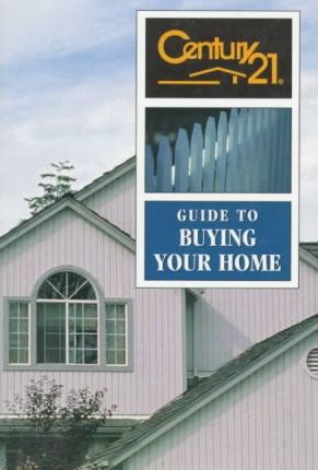 Century 21 Guide to Buying Your Home