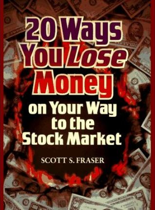 20 Ways to Lose Money on the Way to the Stock Market