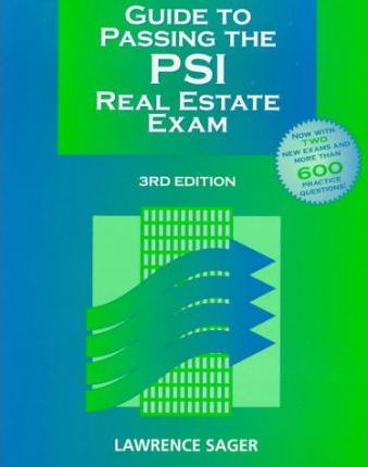 Guide to Passing the P.S.I. Real Estate Exam