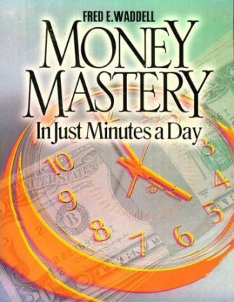 Money Mastery in Just Minutes a Day