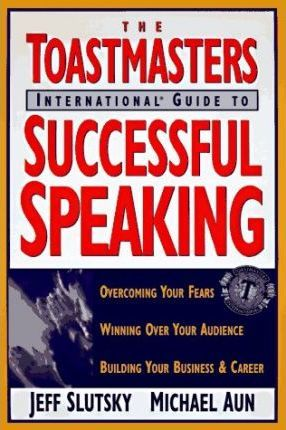 Toastmasters International Guide to Successful Speaking