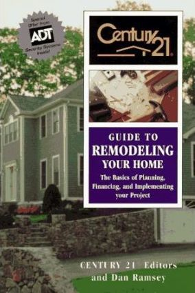 Century 21 Guide to Remodeling Your Home