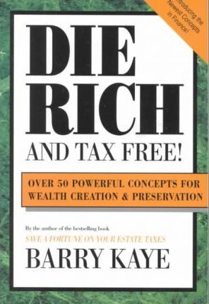 Die Rich and Tax Free