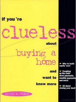If You're Clueless About Buying A Home & Want To Know More