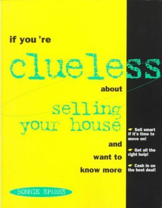If You'RE Clueless about Selling Your House and Want to Know More