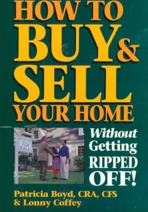 How to Buy & Sell Your Home without Getting Rip