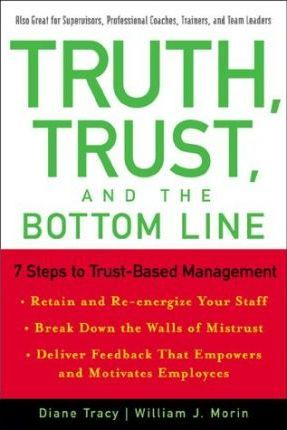 Truth; Trust and the Bottom Line