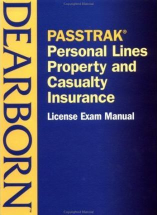 Passtrak Property and Casualty Personal Lines Insurance License Exam Manual