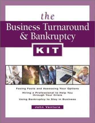 The Business Turnaround and Bankruptcy Kit