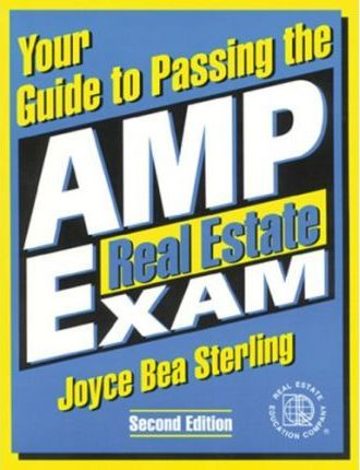 Your Guide to Passing the AMP Real Estate Exam: Version 3.0