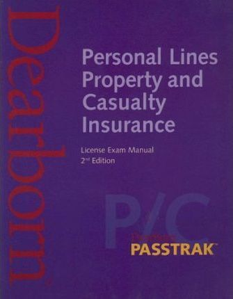 Personal Lines Property and Casualty Insurance License Exam Manual