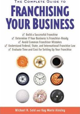 The Complete Guide to Franchising Your Business