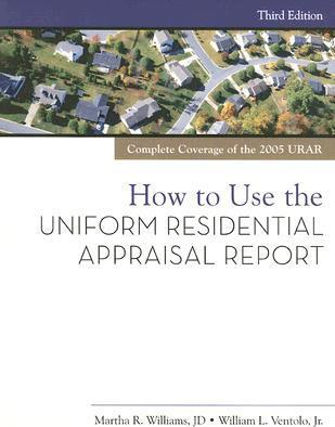 How to Use the Uniform Residential Appraisal Report