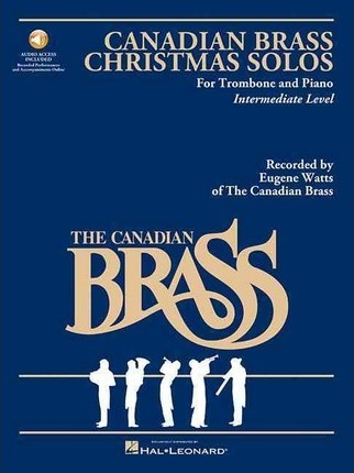 The Canadian Brass Christmas Solos : For Trombone and Piano, Intermediate Level