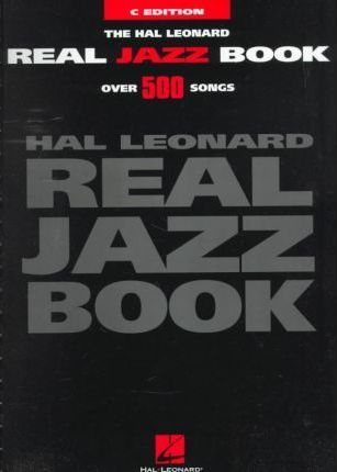 The Hal Leonard Real Jazz Book  Over 500 Songs