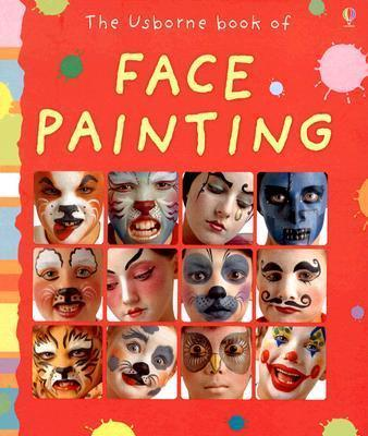 The Usborne Book Of Face Painting Caro Childs 9780794517830