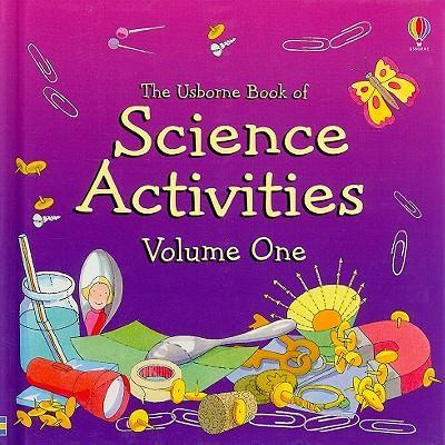 The Usborne Book of Science Activities, Volume One