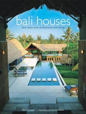Bali Houses : New Wave Asian Architecture and Design