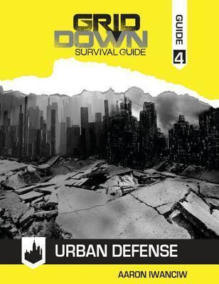 Grid-Down Survival Guide  Urban Defense