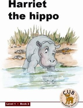 Harriet the hippo: Level 1, Book 2