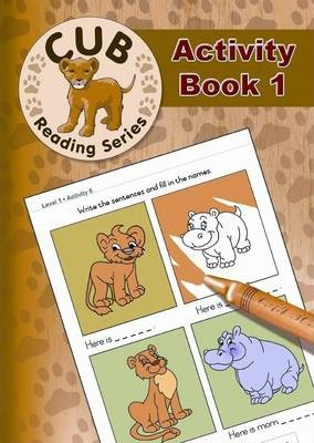 Cub Reading Scheme: Cub reading scheme: Level 1 - 4: Activity book 1 Activity Book 1 Level 1 - 4