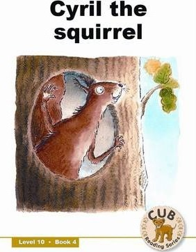 Cyril the squirrel: Level 10, Book 4