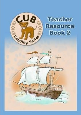 Cub Reading Scheme: Cub reading scheme teacher's guide 2: Level 5 - 8: Teacher's guide Teacher's Guide Book 2 level 5 - 8